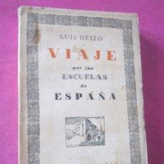 Libros antiguos: VIAJE POR LAS ESCUELAS DE ESPAÑA CERCO DE MADRID BELLO, LUIS AÑO 1926. Lote 158424658