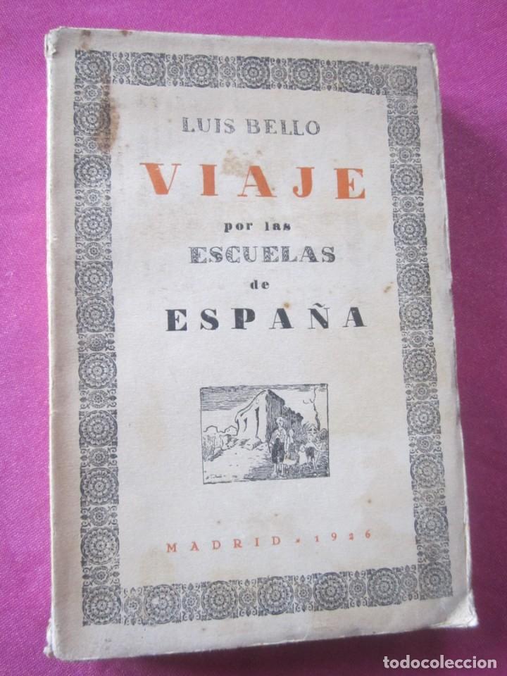 Libros antiguos: VIAJE POR LAS ESCUELAS DE ESPAÑA CERCO DE MADRID BELLO, LUIS AÑO 1926 - Foto 2 - 158424658