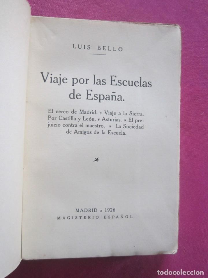 VIAJE POR LAS ESCUELAS DE ESPAÑA CERCO DE MADRID BELLO, LUIS AÑO 1926 (Libros antiguos (hasta 1936), raros y curiosos - Historia Antigua)