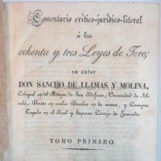 Libros antiguos: LEYES DE TORO, SANCHO DE LLAMAS Y MOLINA. 1827. DOS TOMOS.. Lote 158590622