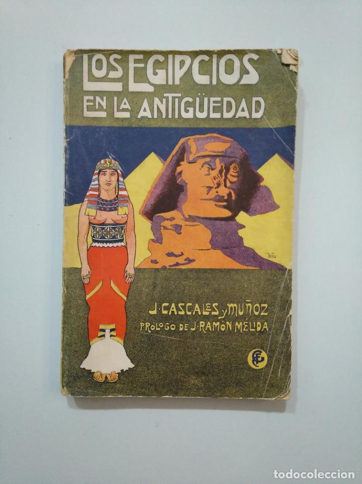 LOS EGIPCIOS EN LA ANTIGÜEDAD. - J. CASCALES Y MUÑOZ. F. GRANADA Y CIA EDITORES. TDK378 (Libros antiguos (hasta 1936), raros y curiosos - Historia Antigua)