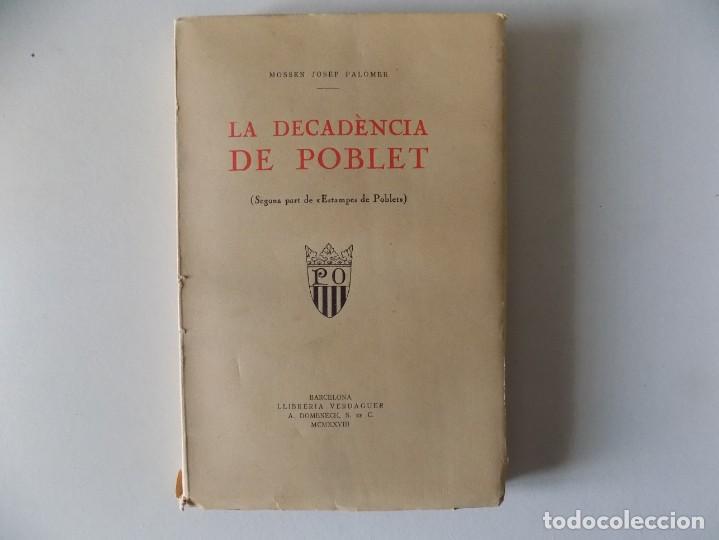 LIBRERIA GHOTICA. MOSSEN JOSEP PALOMER. LA DECADÈNCIA DE POBLET. 1928. PRIMERA EDICIÓN. (Libros antiguos (hasta 1936), raros y curiosos - Historia Antigua)