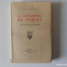 Libros antiguos: LIBRERIA GHOTICA. MOSSEN JOSEP PALOMER. LA DECADÈNCIA DE POBLET. 1928. PRIMERA EDICIÓN.. Lote 158724826