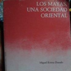 Libros antiguos: LOS MAYAS UNA SOCIEDAD ORIENTAL. Lote 158861634