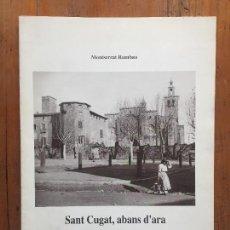 Libros antiguos: SANT CUGAT, ABANS D'ARA DE MONTSERRAT RUMBAU. Lote 159223282