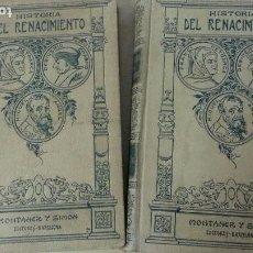 Libros antiguos: HISTORIA DEL RENACIMIENTO - 2 TOMOS - JOSÉ PÉREZ HERVÁS - MONTANER Y SIMÓN - AÑO 1916. Lote 159547710