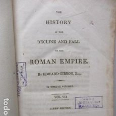Libros antiguos - THE HISTORY OF THE DECLINE AND FALL OF THE ROMAN EMPIRE by EDWARD GIBBON Esq. 1811 - 159914606