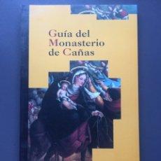 Libros antiguos: GUÍA DEL MONASTERIO DE CAÑAS. Lote 160172250