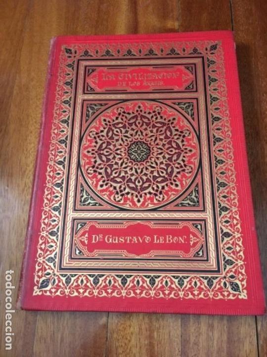 LA CIVILIZACIÓN DE LOS ÁRABES. GUSTAVO LE BON. MONTANER Y SIMÓN 1886. (Libros antiguos (hasta 1936), raros y curiosos - Historia Antigua)