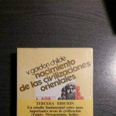 Libros antiguos: NACIMIENTO DE LAS CIVILIZACIONES ORIENTALES - CHILDE, VERE GORDON. Lote 160405706