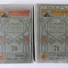 Libros antiguos: LIBRERIA GHOTICA. EMILIO H. DEL VILLAR. LAS REPÚBLICAS HISPANO AMERICANAS.1910. 2 TOMOS.ILUSTRADOS. Lote 161388530