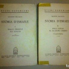 Libros antiguos: STORIA D'ISRAELE. 2 VOLÚMENES. GIUSEPPE RICCIOTTI. STUDI SUPERIORI. MUY ILUSTRADO. 1932 Y 1935. Lote 161876190