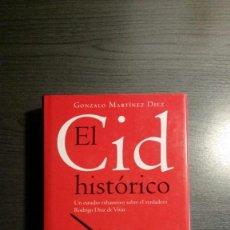 Libros antiguos: EL CID HISTÓRICO. ESTUDIO EXHAUSTIVO SOBRE EL VERDADERO RODRIGO DÍAZ DE VIVAR. GONZALO MARTÍNEZ DÍEZ. Lote 162444794