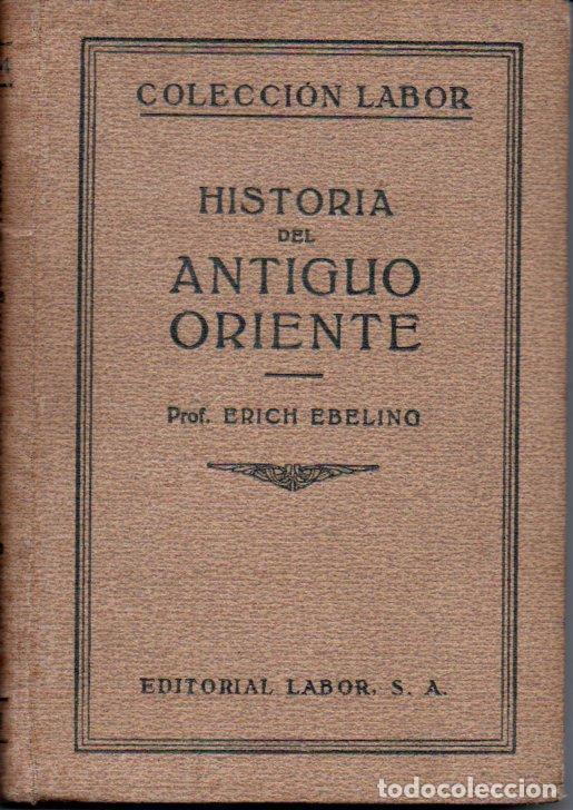 EBELING : HISTORIA DEL ANTIGUO ORIENTE (LABOR, 1932) (Libros antiguos (hasta 1936), raros y curiosos - Historia Antigua)