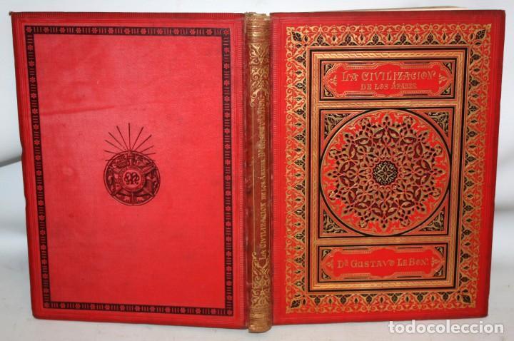Libros antiguos: LA CIVILIZACION DE LOS ÁRABES-DR GUSTAVO LEBON-1886 - Foto 2 - 162809710