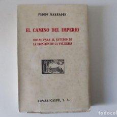 Libros antiguos: LIBRERIA GHOTICA. PEDRO MARRADES. EL CAMINO DEL IMPERIO.1943. FOLIO.OBRA ILUSTRADA.. Lote 162956894