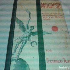 Libros antiguos: PROGRESO, FEDERICO TORRES, 1935, 1ª EDICION. Lote 163524574