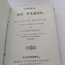 Libros antiguos: HISTORIA DE PARÍS- EUGENIO MONCLAVE AÑO1838. Lote 163778534