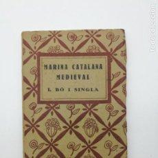 Libros antiguos: MARINA MEDIEVAL CATALANA 1922. Lote 163775234