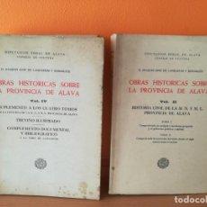 Libros antiguos: OBRAS HISTÓRICAS SOBRE LA PROVINCIA DE ÁLAVA. 2 VOLÚMENES. TOMO 1 Y 4 JOAQUÍN JOSÉ DE LANDÁZURI.. Lote 163920042