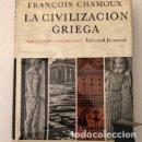 Libros antiguos: LA CIVILIZACIÓN GRIEGA-FRANÇOIS CHAMOUX-EDITORIAL JUVENTUD (32€). Lote 164865490