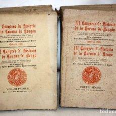 Libros antiguos: III CONGRESO DE HISTORIA DE LA CORONA DE ARAGÓN-2 TOMOS-JULIO DE 1923.. Lote 165128134