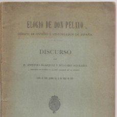 Libros antiguos: ANTONIO BLÁZQUEZ: ELOGIO DE DON PELAYO, OBISPO DE OVIEDO. 1910. ASTURIAS. FIRMA DE CANELLA. Lote 165257838