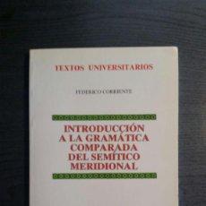 Livres anciens: INTRODUCCION A LA GRAMATICA COMPARADA DEL SEMITICO MERIDIONAL FEDERICO ET AL. CORRIENTES. Lote 165788106