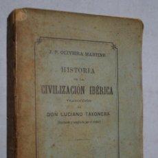 Libros antiguos: HISTORIA DE LA CIVILIZACIÓN IBÉRICA. J. OLIVEIRA MARTINS. 1894. Lote 166115034
