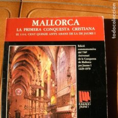 Libros antiguos: LIBRO MALLORCA LA PRIMERA CONQUESTA CRISTIANA FUNDACIO JAUME 1. Lote 166229654