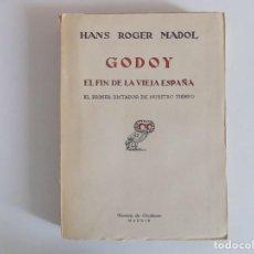 Libros antiguos: LIBRERIA GHOTICA. HANS ROGER MADOL. GODOY. EL FIN DE LA VIEJA ESPAÑA. REVISTA DE OCCIDENTE 1933.. Lote 166329974