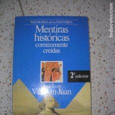 Libros antiguos: LIBRO DE JOSE LUIS VILA-SAN JUAN MENTIRAS HISTORICAS ,DE PLANETA. Lote 167770136