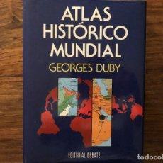 Libros antiguos: ATLAS HISTÓRICO MUNDIAL DE GEORGES DUBY EDITORIAL DEBATE. Lote 167878412