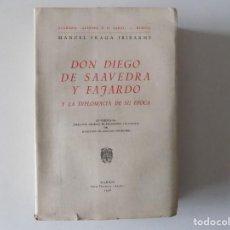 Libros antiguos: LIBRERIA GHOTICA. FRAGA IRIBARNE. DON DIEGO DE SAAVEDRA Y FAJARDO Y LA DIPLOMACIA DE SU ÉPOCA.1956. Lote 168236836