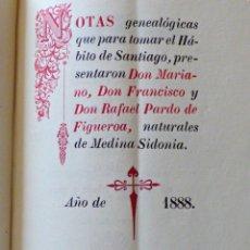 Libros antiguos: NOTAS GENEALOGICAS PARA TOMAR EL HABITO DE SANTIAGO, POR PARDO DE FIGUEROA RARÍSIMO ORIGINAL DE 1889. Lote 168283388