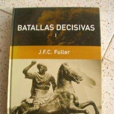 Libros antiguos: LIBRO DE J,F,C FULLER BATALLAS DECISIVAS RBA EDITORES 442 PAGINAS. Lote 168298476