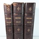 Libros antiguos: CRISTÓBAL COLON. 3 TOMOS. CONDE ROSELLY DE LORGUES. EDIT. JAIME SEIX. BARCELONA. 1878.. Lote 168421540