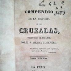 Libros antiguos: COMPENDIO DE LA HISTORIA DE LAS CRUZADAS,SIGLO XIX,AÑO 1825,TOMO II,SEXTA,SEPTIMA Y OCTAVA CRUZADA. Lote 168563620