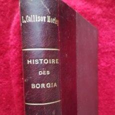 Libros antiguos: HISTORIA DE LOS BORGIA POR L COLLISON MORLEY PAYOT PARIS 1934.TAPA DURA Y LOMO PIEL EN DORADO. Lote 168931921
