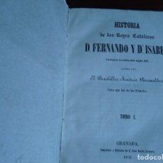 Libros antiguos: HISTORIA DE LOS REYES CATOLICOS ANDRES BERNALDEZ 1856 GRANADA TOMO I . Lote 169004464