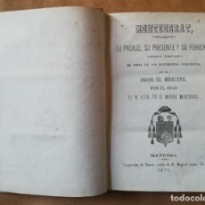 Libros antiguos: MONTSERRAT, SU PASADO, SU PRESENTE Y SU PORVENIR. ABAD MIGUEL MUNTADAS. 1871. MANRESA. BARCELONA. Lote 169068176
