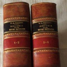 Libros antiguos: WILLIAM H. PRESCOTT. HISTORIA DEL REINADO DE LOS REYES CATÓLICOS 1845/465. Lote 169083028