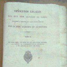 Libros antiguos: OPÚSCULOS LEGALES DEL REY DON ALFONSO EL SABIO- TOMO II - 1836 - EN RAMA. Lote 169211524