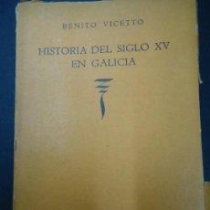 Libros antiguos: BENITO VICETO. HISTORIA DEL SIGLO XV EN GALICIA. EDITORIAL NOVA. BUENOS AIRES. BENITO VICETO. . Lote 169601388