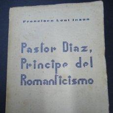 Libros antiguos: GALICIA.LUGO.'PASTOR DIAZ,PRINCIPE DEL ROMANTICISMO' FRANCISCO LEAL INSUA. 1943 . Lote 169602536