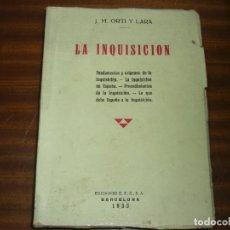 Libros antiguos: LA INQUISICION. FUNDAMENTOS Y ORÍGENES DE LA INQUISICIÓN. POR J. M. ORTI Y LARA 1933. Lote 170207600