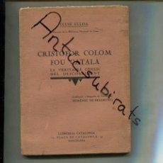 Libros antiguos: CRISTOBAL COLON ERA CATALAN LUIS ULLOA AÑO 1927 LA VERDAD SOBRE EL DESCUBRIMIENTO DE AMERICA. Lote 170536661