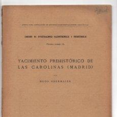 Libros antiguos: YACIMIENTOS PREHISTORICOS DE LAS CAROLINAS. (MADRID).- HUGO OBERMAIER. 1917. 35 PG. CON FOTOS. Lote 170647655