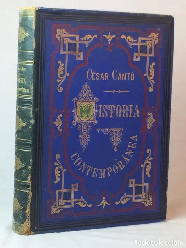 HISTORIA CONTEMPORÁNEA. CANTÚ (Libros antiguos (hasta 1936), raros y curiosos - Historia Antigua)