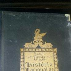Libros antiguos: HISTORIA NACIONAL DE CATALUNYA / ANTONI ROVIRA VIRGILI / VOLUMEN EDCIONS PATRIA 1922. Lote 171687539